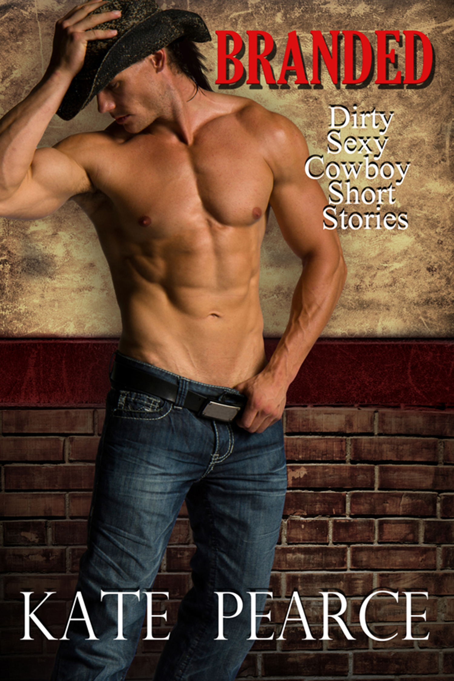 Kate Pearce - Branded: Dirty Sexy Cowboy Short Stories
