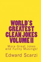 Cover for 'World's Greatest Clean Jokes Volume II:  More Great Jokes and Funny Musings!'