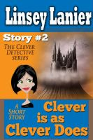 Cover for 'Clever is as Clever Does: Story 2 (A Fairy Tale Romance)'