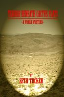 Cover for 'Terror Beneath Cactus Flats (A Weird Western)'