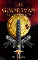 Cover for 'The Guardsman: Book 2: Blood Debts'