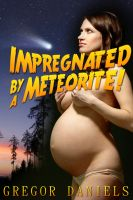 Cover for 'Impregnated by a Meteorite!'