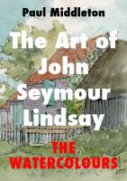 Cover for 'The Art of John Seymour Lindsay - The Watercolours'