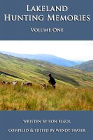 Cover for 'Lakeland Hunting Memories - Volume One'