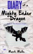 Diary of a Mighty Ender Dragon, Book 2: The Reverse Dragon by Mark Mulle