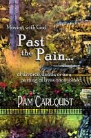 Cover for 'Moving With God Past the Pain... of Divorce, Death or Any Parting of Lives Once Joined'