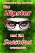 The Hipster and the Succubus. Volume One: The New Host by Christine Lahti