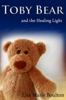 Cover for 'Toby Bear and the Healing Light'