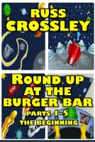 Cover for 'Round Up At The Burger Bar: Parts 1-5 The Beginning'