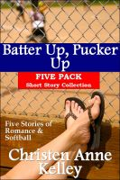 Cover for 'Batter Up, Pucker Up: Five Little League Stories'