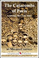 Cover for 'The Catacombs of Paris: A Strange But True Tale'