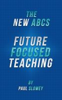 Cover for 'The New ABCs: Future Focused Teaching'