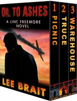Oil to Ashes - A Linc Freemore Novel (Apocalyptic Thriller)