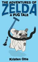 Cover for 'The Adventures of Zelda: A Pug Tale'