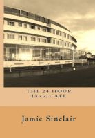 Cover for 'The 24 Hour Jazz Cafe'