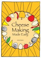 Cover for 'Cheese Making Made Easy - Make your own favorite cheeses'