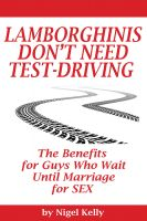Cover for 'Lamborghinis Don't Need Test-Driving: The Benefits For Guys Who Wait Until Marriage For Sex'