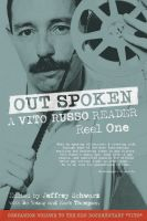 Cover for 'Out Spoken: A Vito Russo Reader, Reel One'