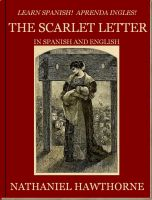 Cover for 'Learn Spanish! Aprenda Ingles! THE SCARLET LETTER In Spanish and English'