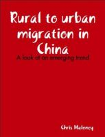 Cover for 'Rural to urban migration in China: A look at an emerging trend'
