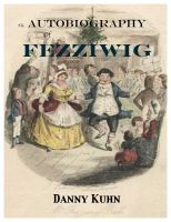 Cover for 'The Autobiography of Fezziwig'