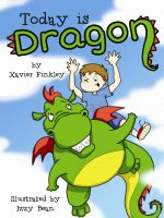 Cover for 'Today is Dragon! (A Fun Rhyming Children's Picture Book)'