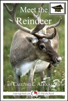 Cover for 'Meet the Reindeer: Educational Version'