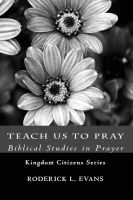 Cover for 'Teach Us to Pray: Biblical Studies in Prayer'