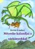 Mézeske kalandjai a sárkányokkal by Brátán Erzsébet