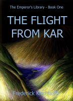 Cover for 'The Flight from Kar (The Emperor's Library: Book One)'