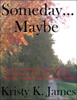 Cover for 'Someday... Maybe (a short story)'