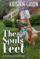 Cover for 'The Souls of Her Feet (a novel cinderella)'