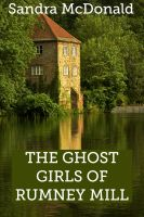 Cover for 'The Ghost Girls of Rumney Mill'