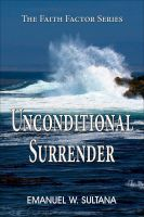 Cover for 'Unconditional Surrender: The Faith Factor Series'