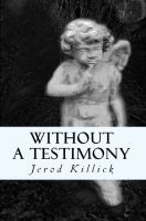 Cover for 'Without A Testimony'