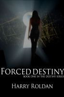 Cover for 'Forced Destiny: Book One of the Destiny Series'