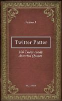 Cover for 'Twitter Patter - 100 Tweet-ready Assorted Quotes - Volume 9'