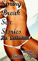 Cover for 'Spring Break Sex Stories: The Collection'
