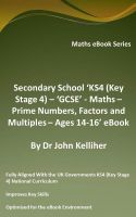 Cover for 'Secondary School 'KS4 (Key Stage 4) - Maths – Prime Numbers, Factors and Multiples– Ages 14-16' eBook'