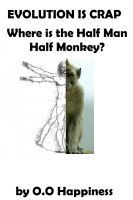 Cover for 'Evolution is Crap - Where is the Half Man, Half Monkey?'
