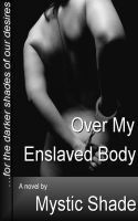 Cover for 'Over My Enslaved Body'