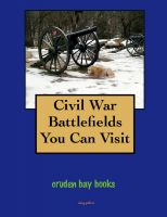 Cover for 'Civil War Battlefields You Can Visit'