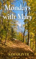 Cover for 'Mondays with Mary'