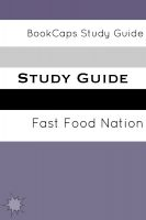 Cover for 'Study Guide - Fast Food nation: The Dark Side of the All-American Meal (A BookCaps Study Guide)'