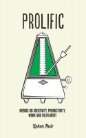 Cover for 'Prolific: Memos on Creativity, Productivity, Work and Fulfilment'