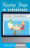 Cover for 'Kissing Frogs in Cyberspace'