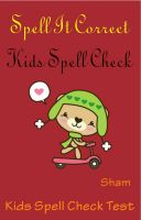 Cover for 'Spell It Correct : Kids Spell Check'