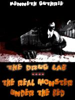 Cover for 'The Drug Lab and The Real Monster Under The Bed (Insomnia 3 + 4)'
