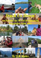 Cover for 'Track Us Down!  An Around-the-World Backpacking Expedition with Kids'