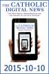 The Catholic Digital News 2015-10-10 by The Catholic Digital News